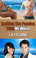 Igniting The Passion With Mr White - African American Erotica