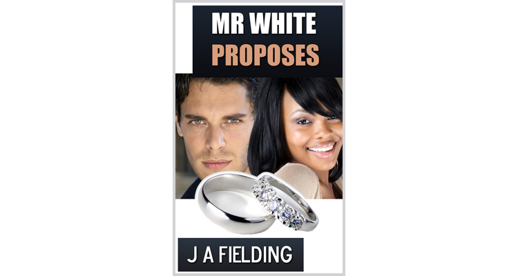 Mr White Proposes - Black Woman White Man Romance