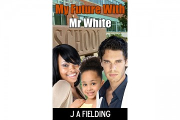 My Future With Mr White - Urban BWWM Short Story