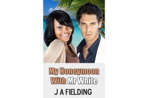 My Honeymoon With Mr White - Interracial Romance Novel