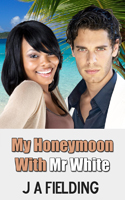 My Honeymoon With Mr White Front Cover