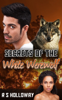 Secrets Of The White Werewolf - Shifter Romance Series